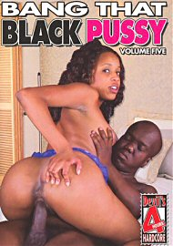 Bang That Black Pussy 5 (4 Hours) (126849.7)